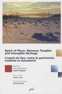 Laurier Turgeon - The Spirit of Place between Tangible and Intangible Heritage - L'esprit du lieu entre le patrimoine matériel et immatériel.