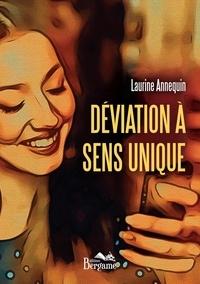 Laurine Annequin - Déviation à sens unique.
