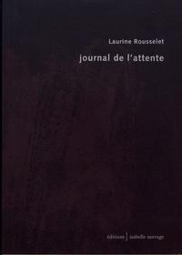 Laurine Rousselet - Journal de l'attente.