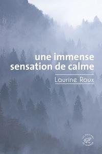 Laurine Roux - Une immense sensation de calme.