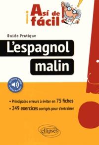 Asi de facil! Lespagnol malin - 75 fiches pour réussir, exercices corrigés.pdf