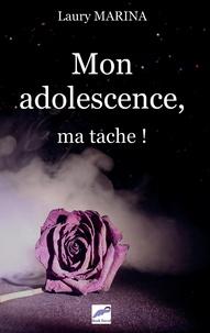 Laury Marina - Mon adolescence, ma tâche.