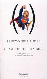 Laury-Nuria André - Clash of the Classics - L'Antiquité dans le cinéma contemporain.