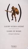 Laury-Nuria André - Game of Rome - Ou l'Antiquité vidéoludique.
