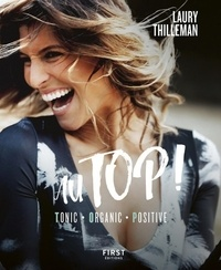 Laury Thilleman - Au TOP ! - Tonic, Organic, Positive.