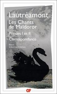 Lautréamont - Les Chants de Maldoror - Poésies I et II ; Correspondance.