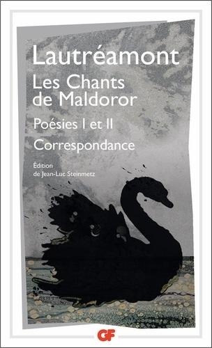 Les Chants de Maldoror. Poésies I et II ; Correspondance