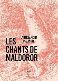 Lautréamont et René Magritte - Les Chants de Maldoror.