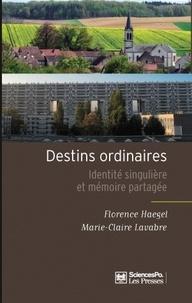 Lavabre et Florence Haegel - Destins ordinaires - Identité singulière et mémoire partagée.