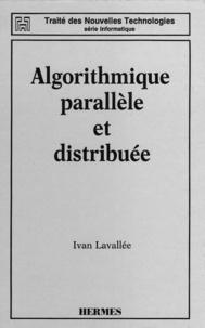 Lavallee - Algorithmique parallèle et distribuée (Coll. Traité des nouvelles technologies Série informatique).