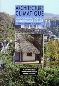 ARCHITECTURE CLIMATIQUE UNE CONTRIBUTION AU DEVELOPPEMENT DURABLE. Tome 2, Concepts et dispositifs -  Lavigne |