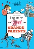 Lavipo et Isabelle Prigent-Chesnel - Le guide des super grands-parents.