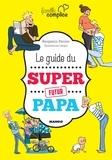 Lavipo et Benjamin Perrier - Le guide du super futur papa.