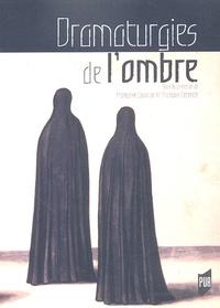 Lavocat - Dramaturgies de l'ombre - Actes du colloque organisé à Paris IV et Paris VII 27 au 30 mars 2003.