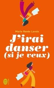Lavoie Marie-renée - J'irai danser (si je veux).