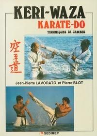 Lavorato et  Blot - Keri-waza karate-do - Techniques de jambes.