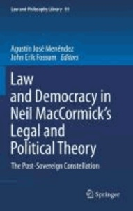 Agustín José Menéndez - Law and Democracy in Neil D. MacCormick's Legal and Political Theory.