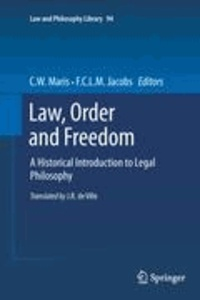 C. W. Maris - Law, Order and Freedom - A Historical Introduction to Legal Philosophy.