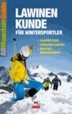 Lawinenkunde für Wintersportler - Ausrüstung . Tourenplanung . Notfallmaßnahmen.