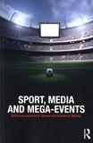 Lawrence a. Wenner et Andrew Billings - Sport, Media and Mega-Events.
