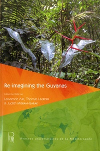 Lawrence Aje et Thomas Lacroix - Re-imagining the Guyanas.