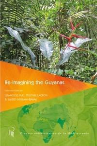 Lawrence Aje et Thomas Lacroix - Re-imagining the Guyanas.