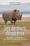Lawrence Anthony - Les derniers rhinocéros - Les aventures extraordinaires d'un homme qui voulait sauver une espèce.