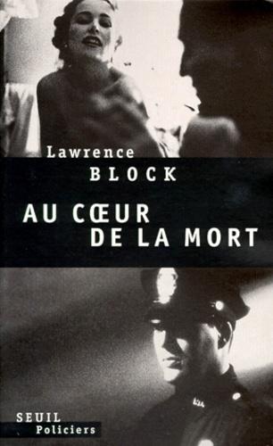 Lawrence Block - Au coeur de la mort.