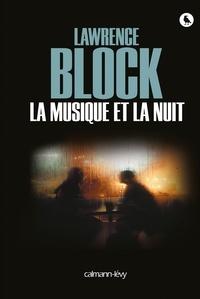 Lawrence Block - La musique et la nuit.