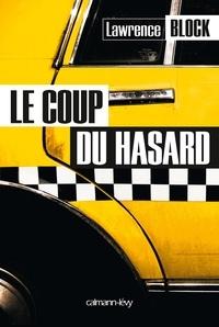 Lawrence Block - Le Coup du hasard.