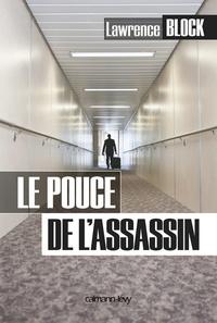Lawrence Block - Le Pouce de l'assassin.