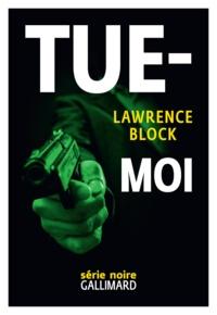 Lawrence Block - Tue-moi.