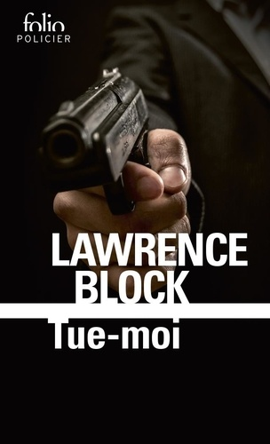 Lawrence Block - Tue-moi.