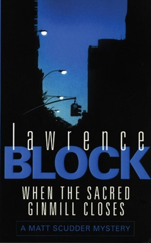 Lawrence Block - When The Sacred Ginmill Closes.