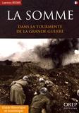 Lawrence Brown - La Somme dans la tourmente de la Grande Guerre.