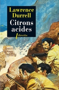 Lawrence Durrell - Citrons acides.