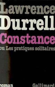 Lawrence Durrell - Constance ou Les pratiques solitaires.