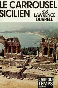 Lawrence Durrell - Le Carrousel sicilien.