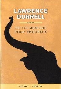 Lawrence Durrell - Petite musique pour amoureux.