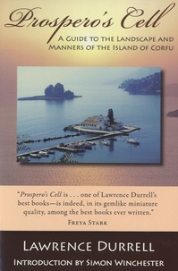 Lawrence Durrell - Prospero's Cell - A Guide to the Landscape and Manners of the Island of Corfu.