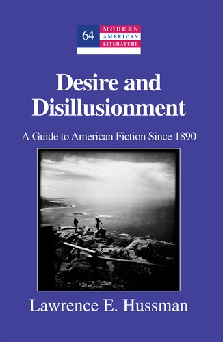 Lawrence e. Hussman - Desire and Disillusionment - A Guide to American Fiction Since 1890.
