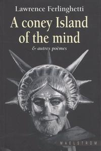 Lawrence Ferlinghetti - A coney island of the mind et autres poèmes.