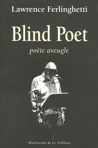 Lawrence Ferlinghetti - Blind Poet - Poète aveugle.