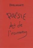 Lawrence Ferlinghetti - Poésie - Art de l'insurrection.