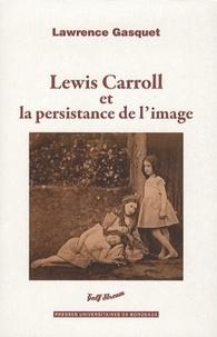 Lawrence Gasquet - Lewis Carroll et la persistance de l'image.