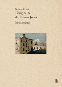 Lawrence Gowing - L'originalité de Thomas Jones.