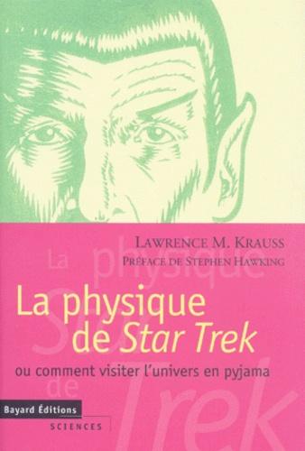 """Lawrence Krauss - La physique de """"Star Trek"""" ou Comment visiter l'univers en pyjama."""