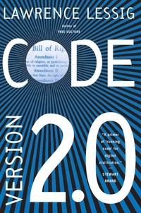 Lawrence Lessig - Code: And Other Laws of Cyberspace, Version 2.0.
