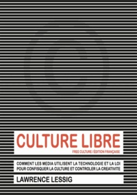 Lawrence Lessig - Culture libre.