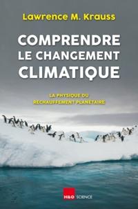 Lawrence M. Krauss - Comprendre le changement climatique - La physique du réchauffement planétaire.